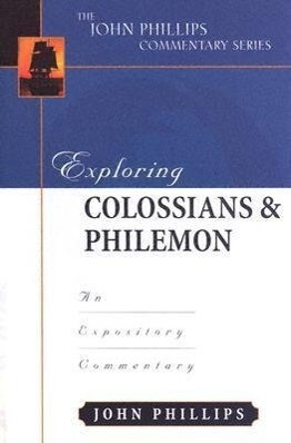 Exploring Colossians & Philemon: An Expository Commentary als Buch