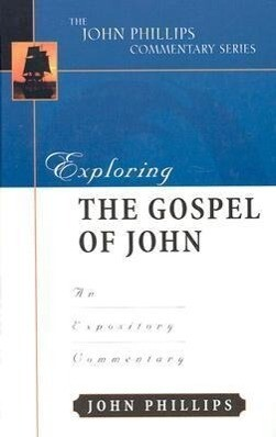 Exploring the Gospel of John-H: An Expository Commentary als Buch