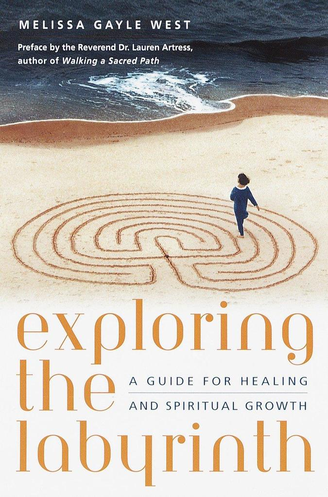 Exploring the Labyrinth: A Guide for Healing and Spiritual Growth als Taschenbuch