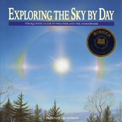 Exploring the Sky by Day: The Equinox Guide to Weather and the Atmosphere als Taschenbuch