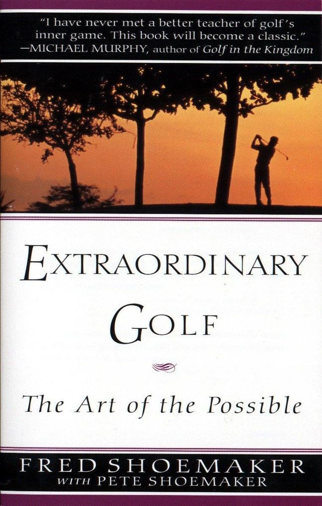 Extraordinary Golf: The Art of the Possible als Taschenbuch