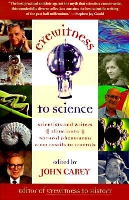 Eyewitness to Science: Scientists and Writers Illuminate Natural Phenomena from Fossils to Fractals als Taschenbuch