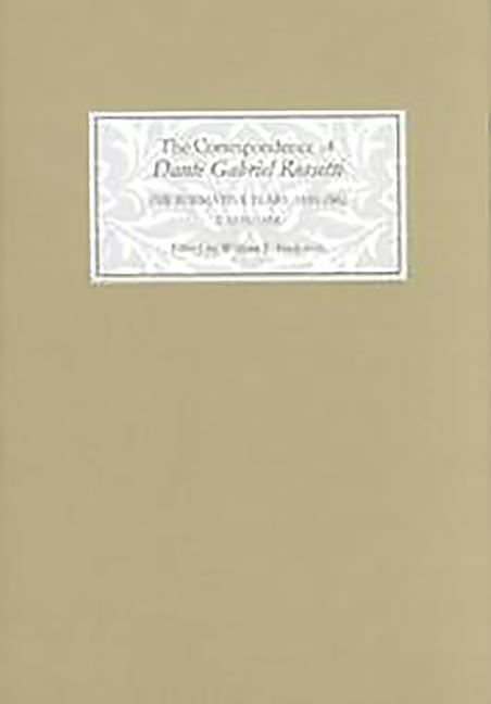 The Correspondence of Dante Gabriel Rossetti: The Formative Years, 1835-1862: Charlotte Street to Cheyne Walk. I. 1835-1854 als Buch