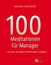 100 Meditationen für Manager... und alle, die täglich mit Menschen umgehen