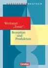 """Kursthemen Deutsch. Werkstatt """"Essay"""": Rezeption und Produktion. Schülerbuch"""