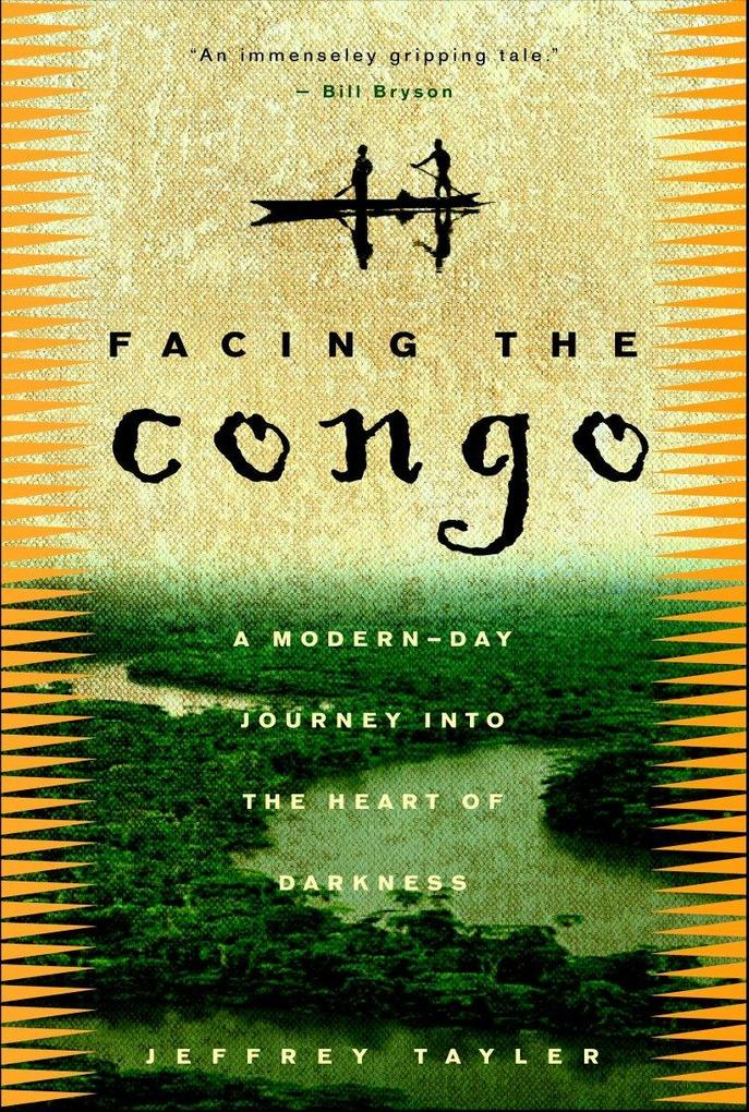 Facing the Congo: A Modern-Day Journey Into the Heart of Darkness als Taschenbuch