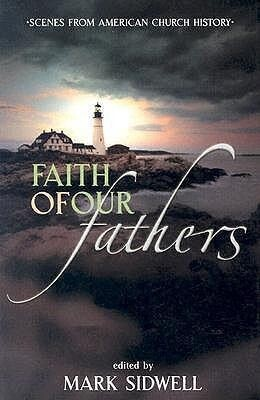 Faith of Our Fathers: Scenes from American Church History als Taschenbuch
