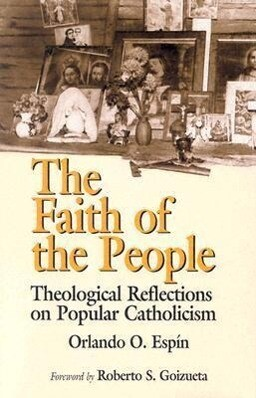 The Faith of the People: Theological Reflections on Popular Catholicism als Taschenbuch