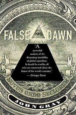 False Dawn: The Delusions of Global Capitalism als Taschenbuch