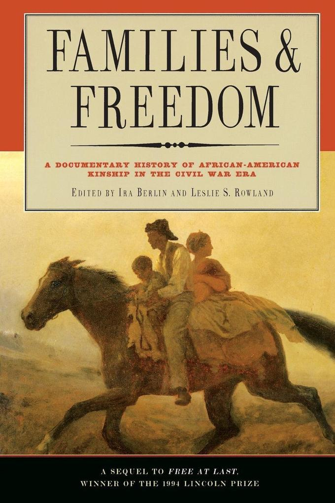 Families and Freedom: A Documentary History of African-American Kinship in the Civil War Era als Taschenbuch