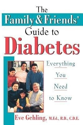 The Family and Friends' Guide to Diabetes: Everything You Need to Know als Taschenbuch