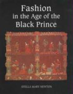 Fashion in the Age of the Black Prince: A Study of the Years 1340-1365 als Taschenbuch