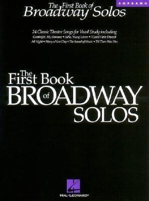 The First Book of Broadway Solos: Soprano Edition als Taschenbuch
