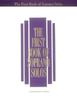 The First Book of Soprano Solos: Now with Book/CD Packages Available for All Volumes! als Taschenbuch