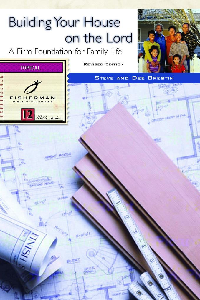 Building Your House on the Lord: A Firm Foundation for Family Life als Taschenbuch
