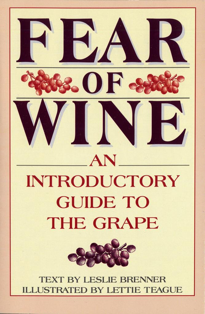 Fear of Wine: An Introductory Guide to the Grape als Taschenbuch
