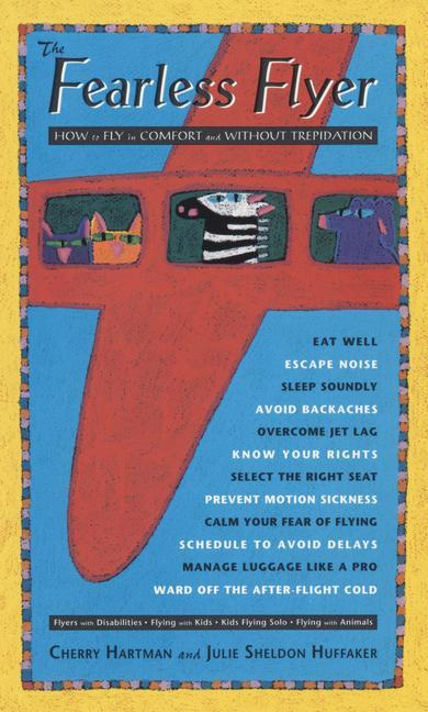 The Fearless Flyer: How to Fly in Comfort and Without Trepidation als Taschenbuch