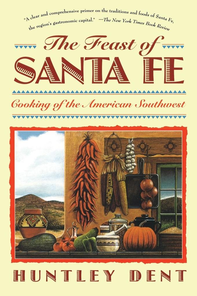 Feast of Santa Fe: Cooking of the American Southwest als Taschenbuch