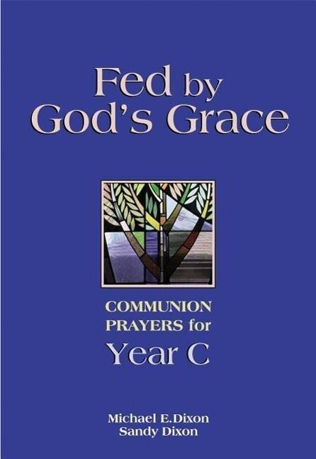 Fed by God's Grace: Communion Prayers for Year C als Taschenbuch