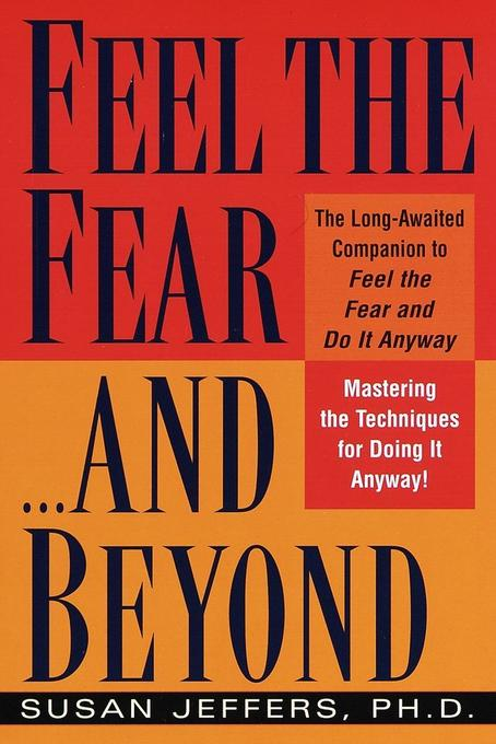 Feel the Fear...and Beyond: Mastering the Techniques for Doing It Anyway als Taschenbuch