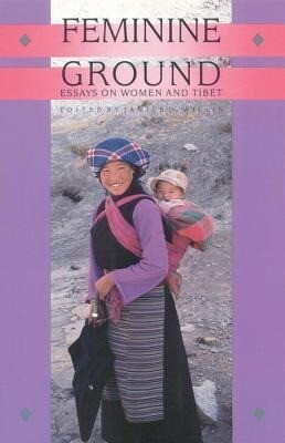 Feminine Ground: Essays on Women and Tibet als Taschenbuch