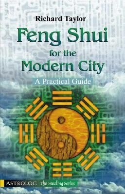 Feng Shui for the Modern City: A Practical Guide als Taschenbuch