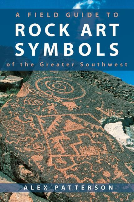 A Field Guide to Rock Art Symbols of the Greater Southwest als Taschenbuch