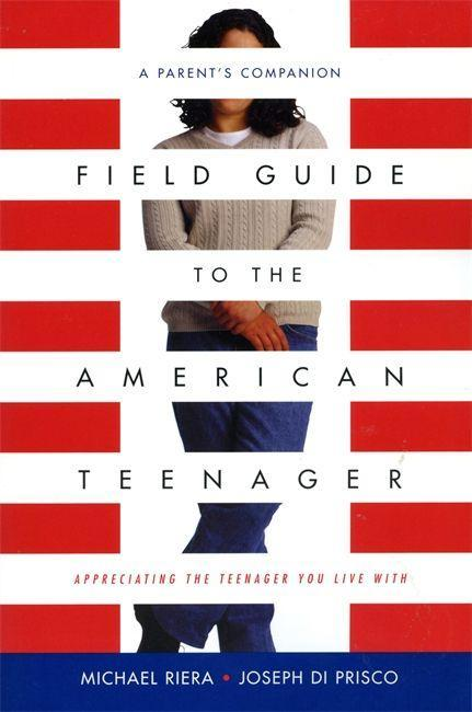 Field Guide to the American Teenager: A Parent's Companion als Taschenbuch