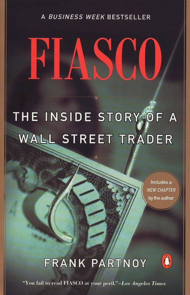 Fiasco: The Inside Story of a Wall Street Trader als Taschenbuch