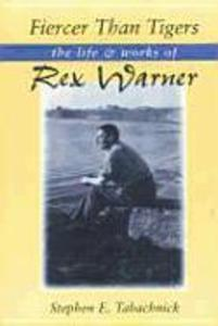 Fiercer Than Tigers: The Life and Works of Rex Warner als Buch (gebunden)
