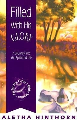 Filled with His Glory: A Journey Into the Spirit-Led Life als Taschenbuch