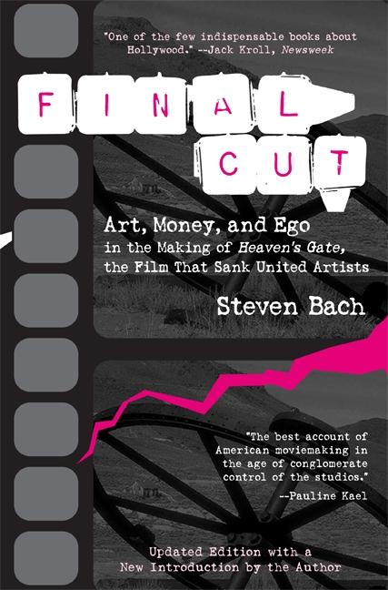 Final Cut: Art, Money, and Ego in the Making of Heaven's Gate, the Filmart, Money, and Ego in the Making of Heaven's Gate, the Fi als Taschenbuch