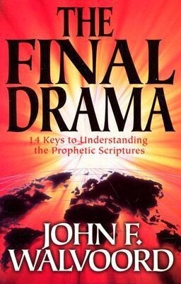 The Final Drama: 14 Keys to Understanding the Prophetic Scriptures als Taschenbuch