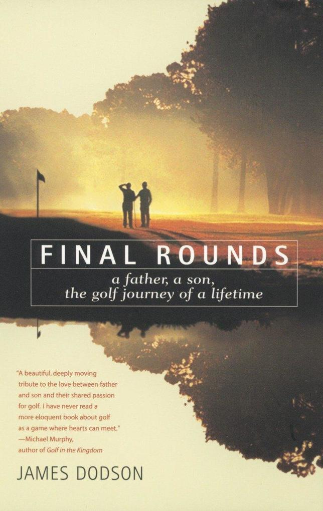 Final Rounds: A Father, a Son, the Golf Journey of a Lifetime als Taschenbuch