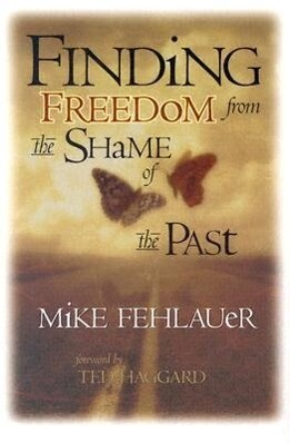 Finding Freedom from the Shame of the Past: Scriptural Principles to Help Us Understand Our True Value als Taschenbuch