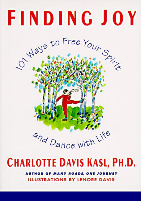 Finding Joy: 101 Ways to Free Your Spirit and Dance with Life, First Edition als Taschenbuch