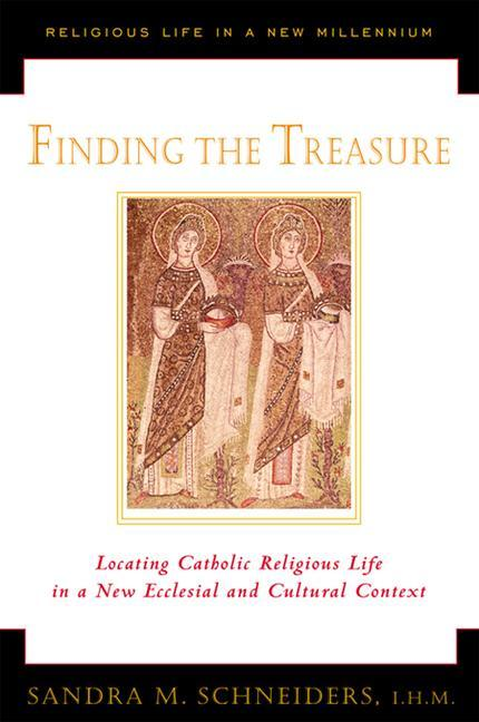 Finding the Treasure: Locating Catholic Religious Life in a New Ecclesial and Cultural Text als Taschenbuch