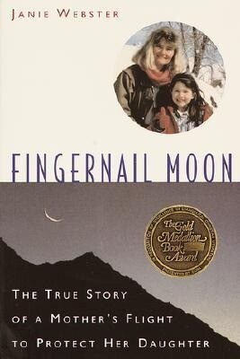 Fingernail Moon: The True Story of a Mother's Flight to Protect Her Daughter als Taschenbuch