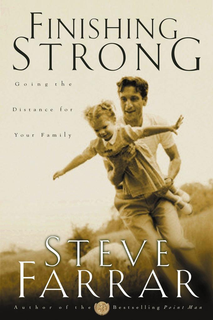 Finishing Strong: Going the Distance for Your Family als Taschenbuch
