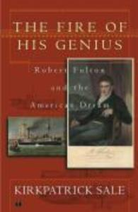 The Fire of His Genius: Robert Fulton and the American Dream als Taschenbuch