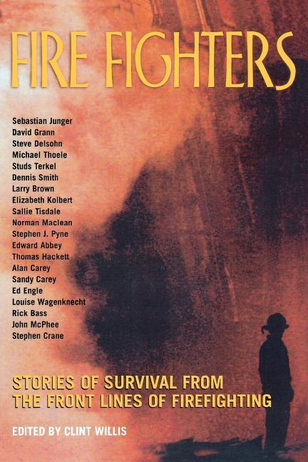 Fire Fighters: Stories of Survival from the Front Lines of Firefighting als Taschenbuch