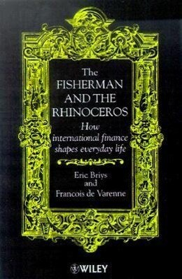 The Fisherman and the Rhinoceros: How International Finance Shapes Everyday Life als Taschenbuch