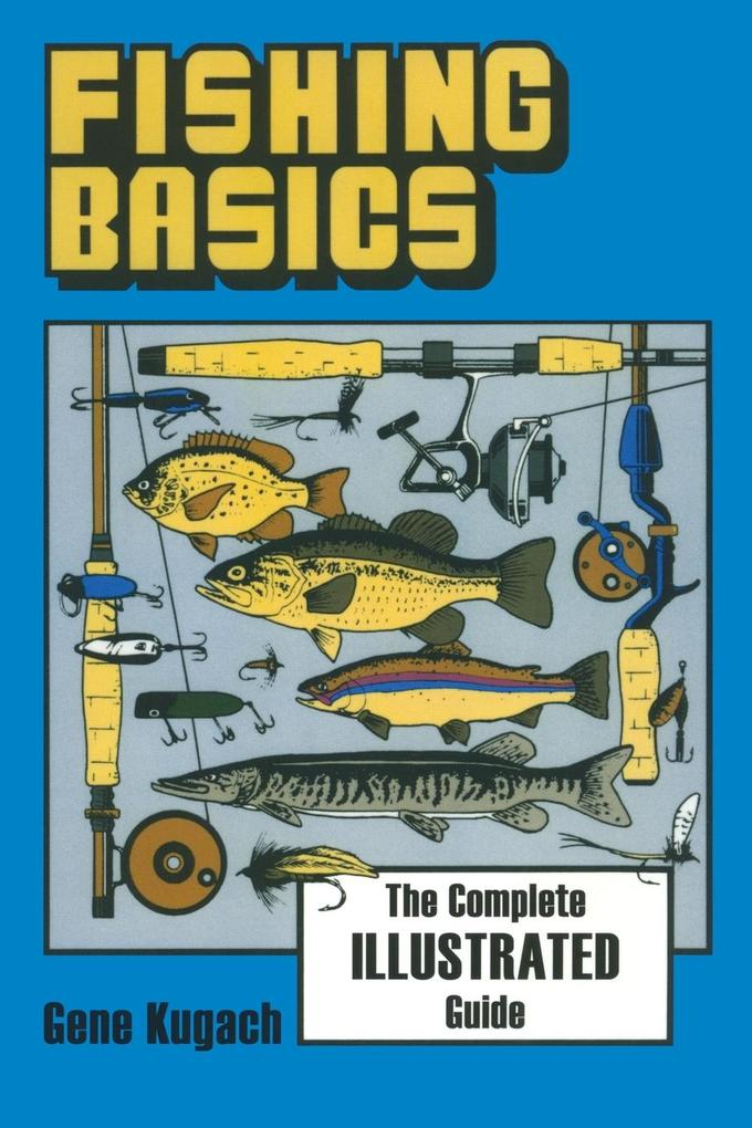Fishing Basics the Complete Illustrated Guide als Taschenbuch
