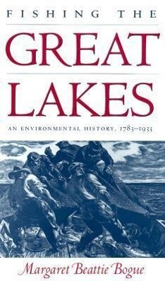 Fishing the Great Lakes: An Environmental History, 1783-1933 als Taschenbuch