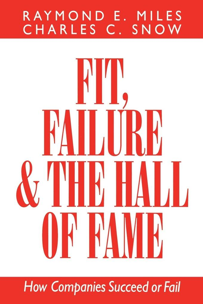 Fit, Failure, and the Hall of Fame: How Companies Succeed or Fail als Taschenbuch