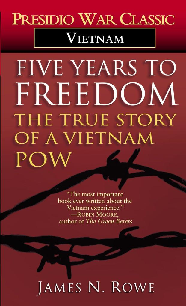 Five Years to Freedom: The True Story of a Vietnam POW als Taschenbuch