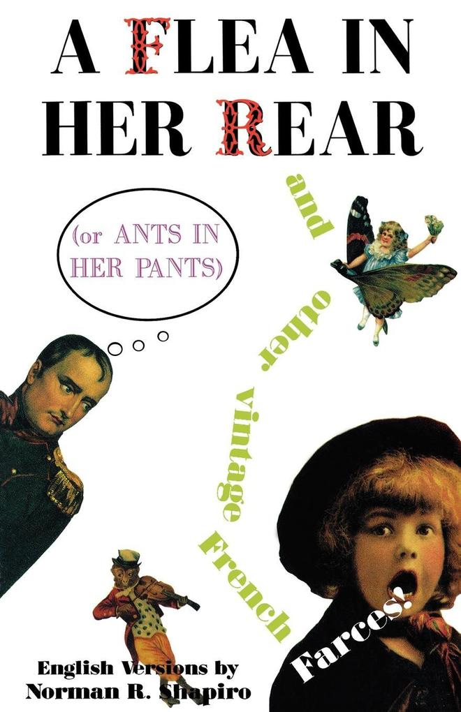 A Flea in Her Rear (or Ants in Her Pants) and Other Vintage French Farces als Taschenbuch