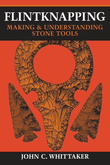Flintknapping: Making and Understanding Stone Tools als Taschenbuch