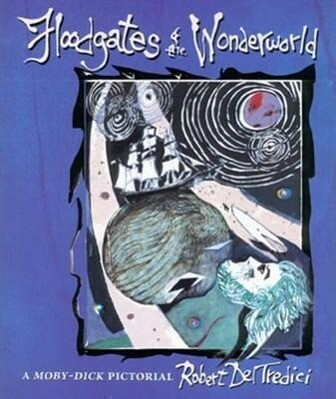 Floodgates of the Wonderworld: A Moby-Dick Pictorial als Taschenbuch