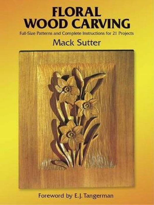 Floral Wood Carving: Full Size Patterns and Complete Instructions for 21 Projects als Taschenbuch